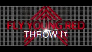 Fly young Red – Throw It